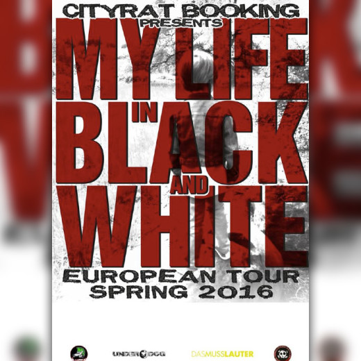 My Life In Black And White Euro Tour presented by dasmusslauter
