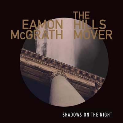 Eamon McGrath, The Hills Mover
