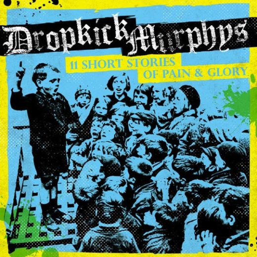 11 Short Stories Of Pain And Glory by Dropkick Murphys