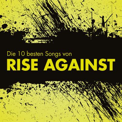 Die 10 besten Songs von Rise Against