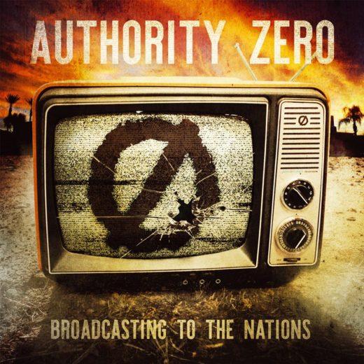 Authority Zero - Broadcasting To The Nations (Album Review)