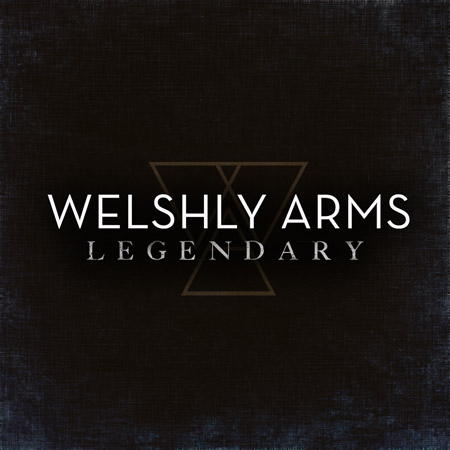 Welshly Arms - Legendary (Single Cover)